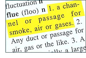 "You're not sure what ""flue"" means so you look that up. It says ""a channel or passage for smoke, air or gases."" That fits and makes sense, so you use it in some sentences until you have a clear concept of it."
